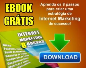 """Baixe gratuitamente nosso ebook """"Internet Marketing em 8 Passos"""""""